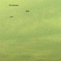 AKA by Tim Motzer