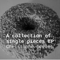 Album A collection of single pieces EP by Christophe Gervot
