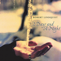 Album 2 Days and A Night by Rob Lindquist