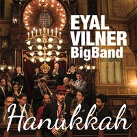 Eyal Vilner Big Band: Hanukkah