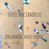 "Read ""Jon Raskin: Hotel Noctambulo and Live at NIR Studios"""