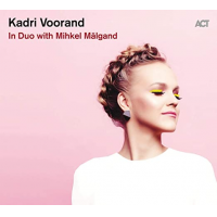 Kadri Voorand: In Duo With Mihkel Mälgand