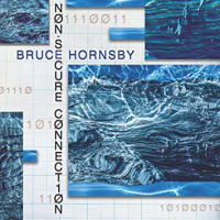 Bruce Hornsby: Non-Secure Connection