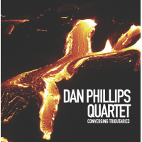 Dan Phillips Quartet: Converging Tributaries