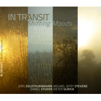 "Album In Transit Quartet ""Shifting Moods"" by Michael Jefry Stevens"