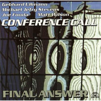 "Album Conference Call Quartet ""The Final Answer"" by Michael Jefry Stevens"