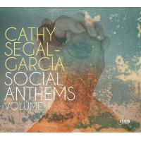 Album Social Anthems, Volume 1 by Cathy Segal-Garcia