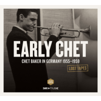 Album Early Chet / Chet Baker In Germany 1955-1959 / Lost Tapes by Chet Baker