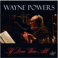 Album If Love Were All by Wayne Powers