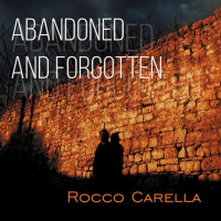 Album Abandoned and Forgotten by Rocco Carella