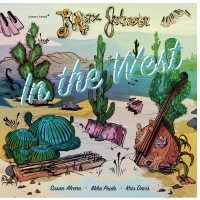"Read ""Max Johnson: In the West; Borderlands Trio: Asteroidea"" reviewed by Stefano Merighi"