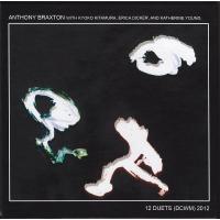 Anthony Braxton: 12 DUETS (DCWM)