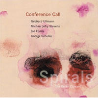 "Album Conference Call Quartet ""Spirals: The Berlin Concert"" by Michael Jefry Stevens"
