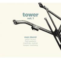 Marc Ducret: Tower, Vol. 1