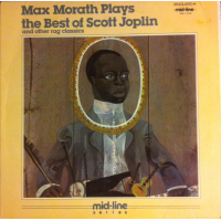 Album Max Morath Plays The Best Of Scott Joplin And Other Rag Classics by Max Morath