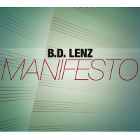 "Jazz ""Guitar Hero"" B.D. Lenz Celebrates 20 Years With ""Manifesto"" CD Release Party"