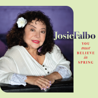 Josie Falbo: You Must Believe In Spring