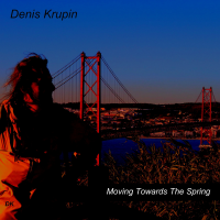 Album Moving Towards The Spring by Denis Krupin