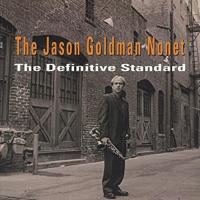 The Jason Goldman Nonet: The Definitive Standard