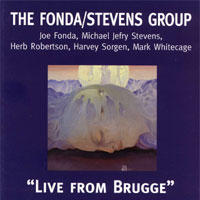 "Album Fonda/Stevens Group ""Live from Brugge"" by Michael Jefry Stevens"