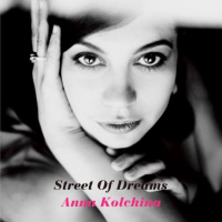 Album Street Of Dreams by Anna Kolchina