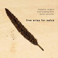 Album Five Arias For Nalca by Fred Lonberg-Holm