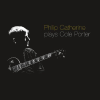 PHILIP CATHERINE plays COLE PORTER by Philip Catherine