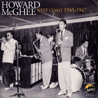 Album Howard McGhee West Coast 1945-1947 by Howard McGhee