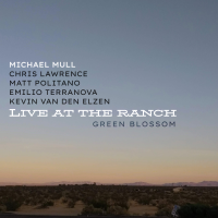 Album Live at The Ranch - Green Blossom [single] by Michael Mull