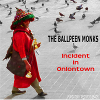 The Ballpeen Monks: Incident in Oniontown