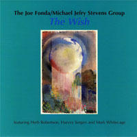 "Album Fonda/Stevens Group ""The Wish"" by Michael Jefry Stevens"