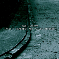 Album Faces I Remember And Places Distant by Fredrik Uhlmann