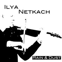 Album Rain & Dust by Ilya Netkach