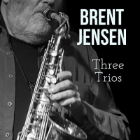 Album Three Trios by Brent Jensen