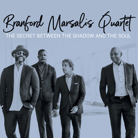 The Branford Marsalis Quartet: The Secret Between the Shadow and the Soul