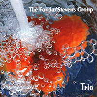 "Album Fonda/Stevens Group ""Trio"" by Michael Jefry Stevens"