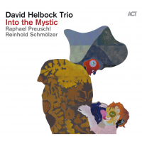 Album David Helbock Trio - Into the Mystic by David Helbock
