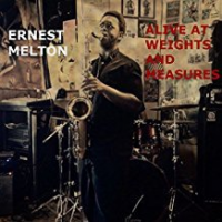 Ernest Melton Alive at Weights and Measures