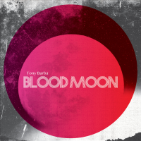 Album Blood Moon by Tony Barba