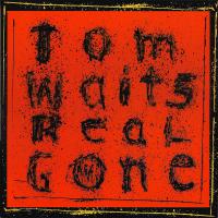 Tom Waits: Real Gone