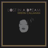 Lost in a Dream - showcase release by Kristin Callahan