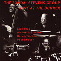 "Album Fonda/Stevens Group ""Live at the Bunker"" by Michael Jefry Stevens"