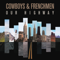 Cowboys & Frenchmen: Our Highway