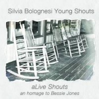 Album aLive Shouts. An Homage to Bessie Jones by Silvia Bolognesi