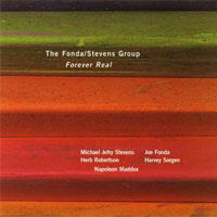 "Album Fonda/Stevens Group ""Forever Real"" by Michael Jefry Stevens"