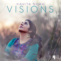 "Vocalist/Composer Kavita Shah To Celebrate Release Of Debut Album, ""Visions"" - Tuesday, May 27 At Joe's Pub"