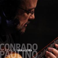 Album A Canção Brasileira (A Brazilian Guitar Songbook) by Conrado Paulino