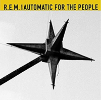 R.E.M.: Automatic For The People - 25th Anniversary Edition