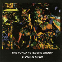 "Album Fonda/Stevens Group ""Evolution"" by Michael Jefry Stevens"