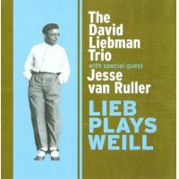 Dave Liebman: Lieb Plays Weill